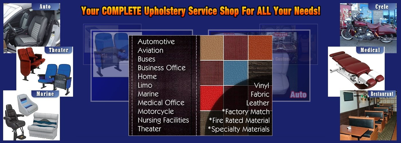 Full Service Upholstery Shop for Auto, Home, Marine, Office